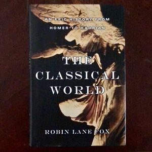 The Classical World: Homer to Hadrian hard cover
